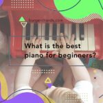 What is the best piano for beginners?